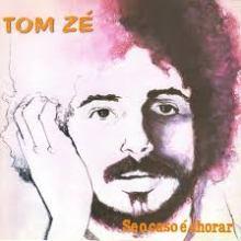 Tom Zé - Se o Caso É Chorar